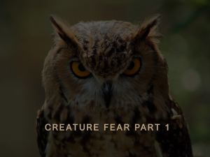 Creature Fear Part 1
